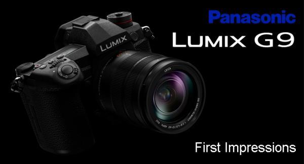 Panasonic Lumix G9 - First Impressions