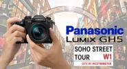 Panasonic Tour of Soho with Lumix GH5
